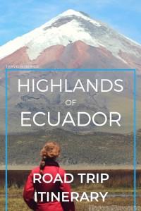 Highlands of Ecuador road trip itinerary Travel Wiser