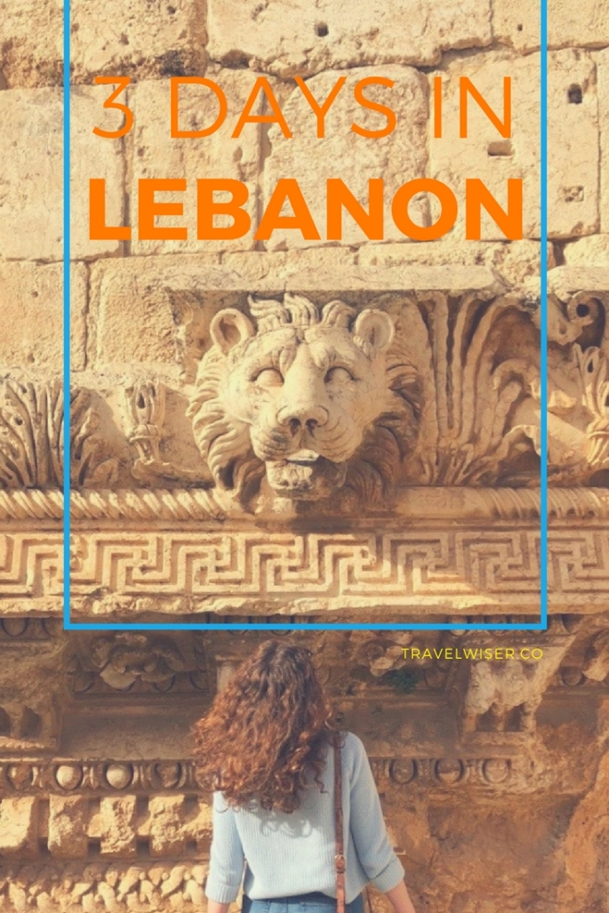 3 days in Lebanon Travel Wiser Pinterest pin