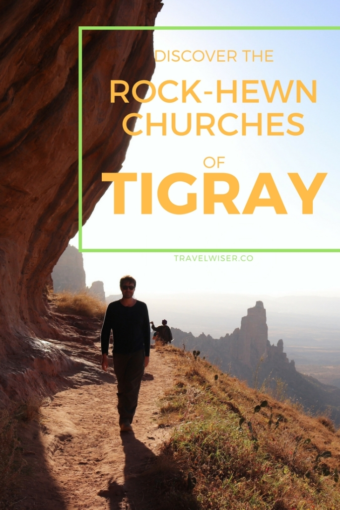 3 day guide to the rock-hewn churches of Tigray Ethiopia Travel Wiser